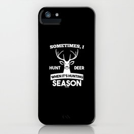 Hirsch saying Hunting Hunter iPhone Case
