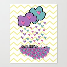 Rain Down Love Canvas Print