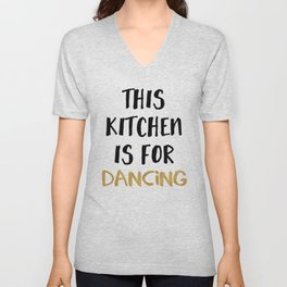THIS KITCHEN IS FOR DANCING Unisex V-Neck