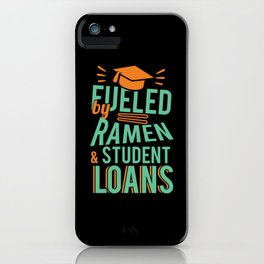 Fueled by Ramen and Student loans iPhone Case
