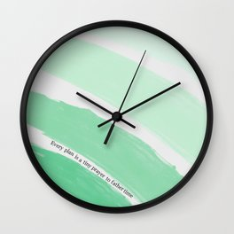 Every Plan is a Tiny Prayer to Father Time Wall Clock