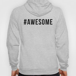 AWESOME Hoody