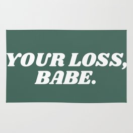 your loss, babe. Rug