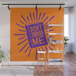 don't judge me Wall Mural