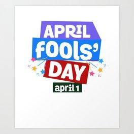April Fools Day- Funny April 1 Practical Jokes Art Print