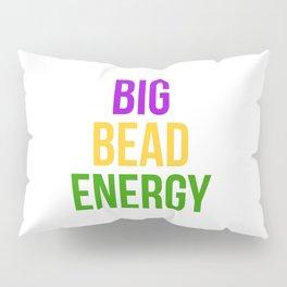 Big Bead Energy Mardi Gras Carnival New Orleans Parade Pillow Sham