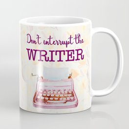 Don't Interrupt the Writer Coffee Mug