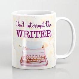 Don't Interrupt the Writer Coffee Mug