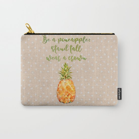 Be a pineapple- stand tall, wear a crown and be sweet on the insite Carry-All Pouch