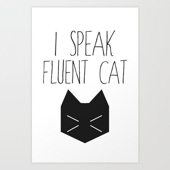 I Speak Fluent Cat Art Print