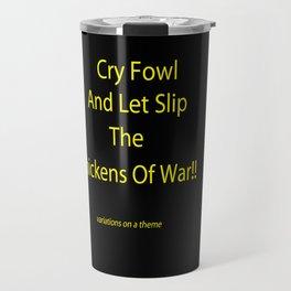 CHICKENS OF WAR!! Travel Mug