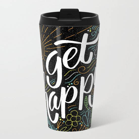 get happy Metal Travel Mug