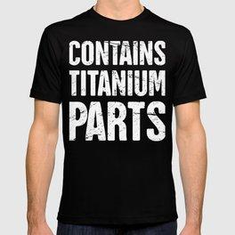 Contains Titanium Parts | Joint Surgery Design T-shirt