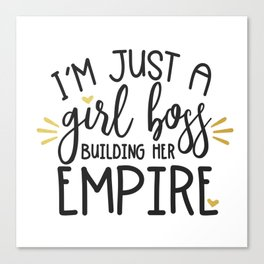 I'm Just A Girl Boss Canvas Print