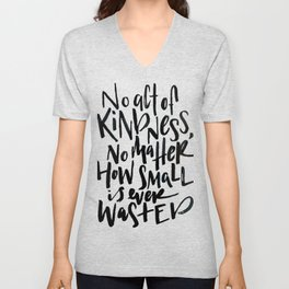 No Act of Kindness, No Matter How Small Unisex V-Neck