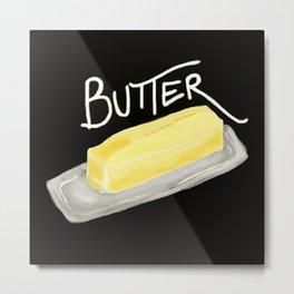 Butter Metal Print
