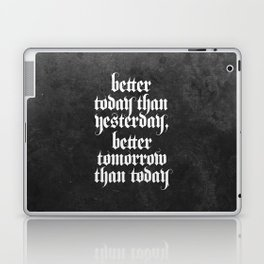 be better (b&w variant) Laptop & iPad Skin