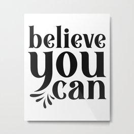 Believe In You Beautiful Saying Gift Idea Metal Print