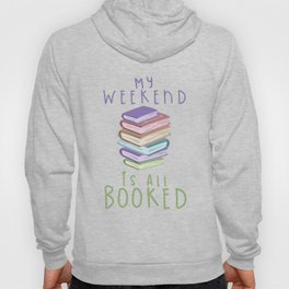 MY WEEKEND IS ALL BOOKED Hoody