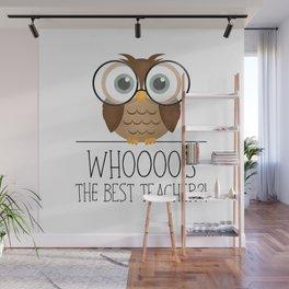 Whoooo's The Best Teacher?! Wall Mural