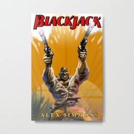 Blackjack: Who Stands Alone Metal Print
