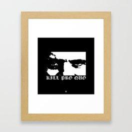 Kill Pro Quo Framed Art Print