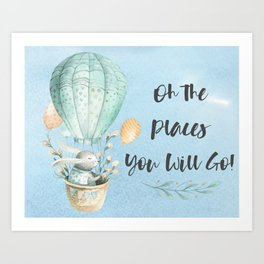 Oh the places you will go Art Print