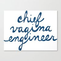 vagina Canvas Prints featuring Chief Vagina Engineer by CVE Shirts