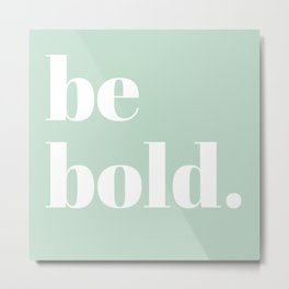 be bold V Metal Print