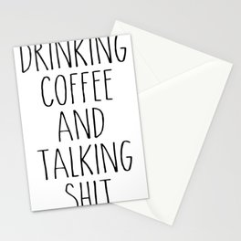 drinking coffee & talking shit tee! Stationery Cards