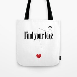 Find Your Love Tote Bag