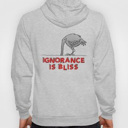 Ignorance is Bliss Hoody