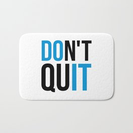 Don't Quit/Do It Gym Quote Bath Mat