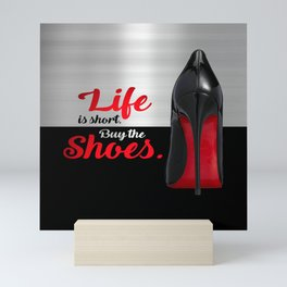 Life is Short Buy the Shoes Typography Mini Art Print
