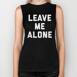 Leave Me Alone Funny Quote Biker Tank