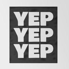 YEP YEP YEP Throw Blanket