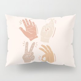 I Don't Know What to Do With My Hands Pillow Sham