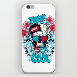 That ain't cool iPhone Skin