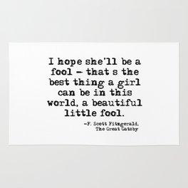 I hope she'll be a fool - F Scott Fitzgerald Rug