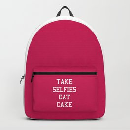 Take Selfies, Eat Cake Funny Quote Backpack