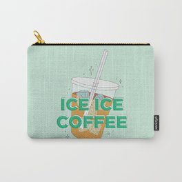 Ice Ice Coffee Carry-All Pouch