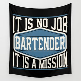 Bartender  - It Is No Job, It Is A Mission Wall Tapestry