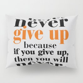 Lab No. 4 - Never give up in your life Gym Motivational Quotes Poster Pillow Sham