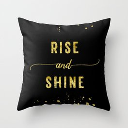TEXT ART GOLD Rise and shine Throw Pillow
