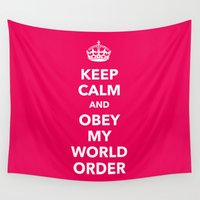 obey Wall Tapestries featuring Keep calm and obey my World order by rudziox
