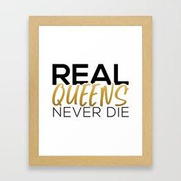 Real Queens Never Die Framed Art Print