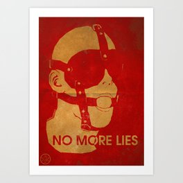 No More Lies Art Print