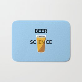 BEER is made from SCIENCE Bath Mat