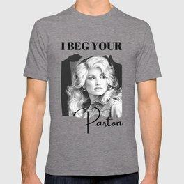 Dolly Parton - I Beg Your Parton Dolly Parton Gift T-shirt