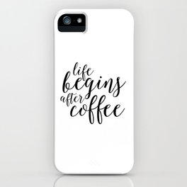 PRINTABLE Art, Life Begins After Coffee,But First coffee,Kitchen Decor,Quote prints,Typography Art iPhone Case